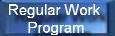 Regular Work Program