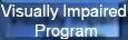 Visually Impaired Program